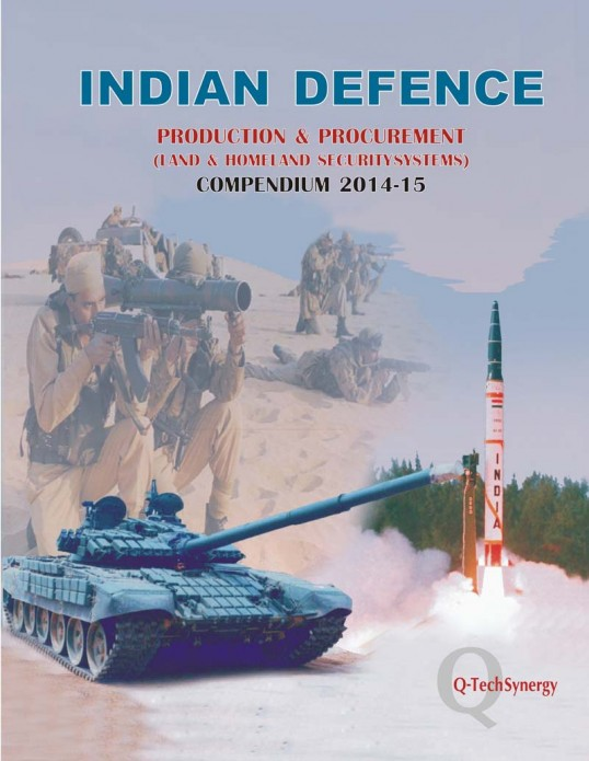 Indian Defence Production & Procurement (Land & Homeland Security System) Compendium 2014-15